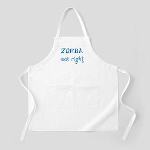 zorba was right Apron