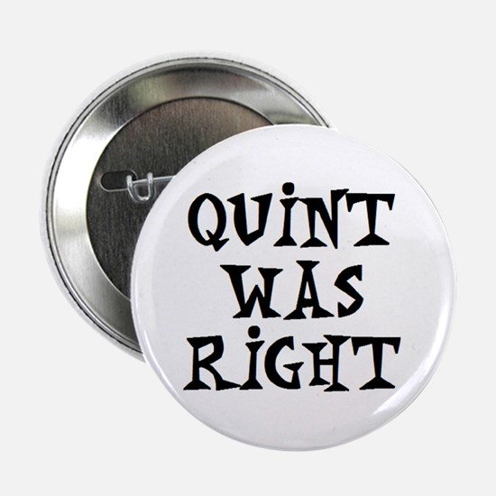 "quint was right 2.25"" Button"