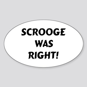 scrooge was right Sticker (Oval)