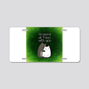 My 9 Lives with You (Green) Aluminum License Plate