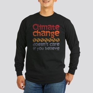 Climate change doesn't care if Long Sleeve T-Shirt