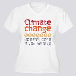 Climate change doesn't care if y Plus Size T-Shirt