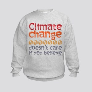 Climate change doesn't care if you beli Sweatshirt