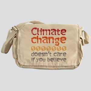 Climate change doesn't care if you b Messenger Bag