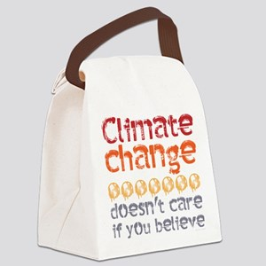 Climate change doesn't care if yo Canvas Lunch Bag