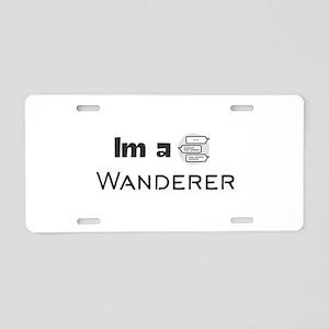 Im a Wanderer Aluminum License Plate
