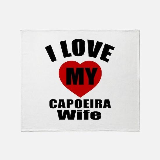 I love My Capoeira Wife Designs Throw Blanket