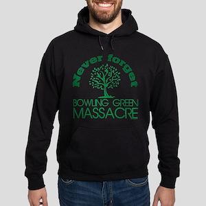 Never Forget Bowling Green Massacre Sweatshirt
