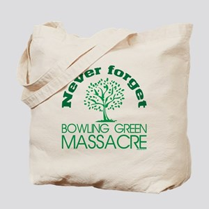 Never Forget Bowling Green Massacre Tote Bag