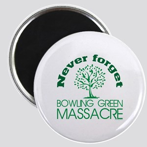Never Forget Bowling Green Massacre Magnets