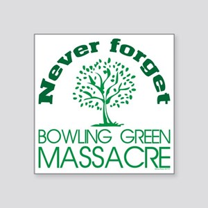Never Forget Bowling Green Massacre Sticker