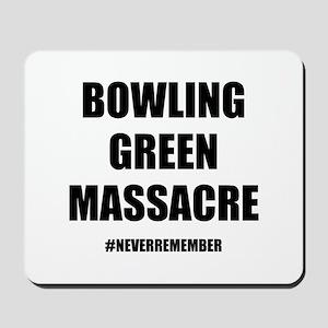 Bowling Green Massacre Mousepad