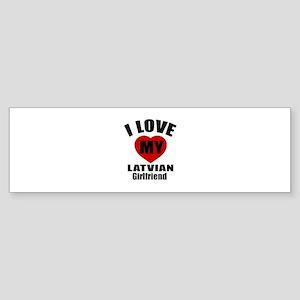 I Love My Latvian Girlfriend Sticker (Bumper)