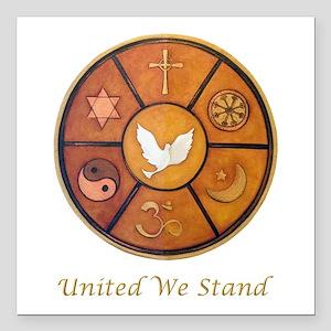 "Interfaith, United We St Square Car Magnet 3"" x 3"""