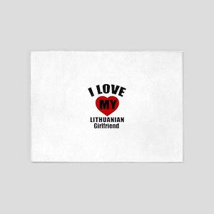 I Love My Lithuanian Girlfriend 5'x7'Area Rug