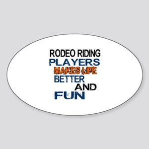 Rodeo Riding Players Makes Life Bet Sticker (Oval)