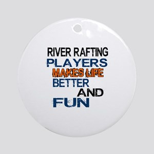 River Rafting Players Makes Life Be Round Ornament