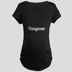 Hungover Maternity T-Shirt