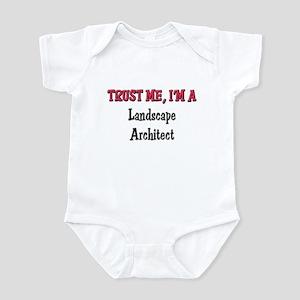 Trust Me I'm a Landscape Architect Infant Bodysuit