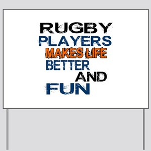 Rugby Players Makes Life Better And Fun Yard Sign