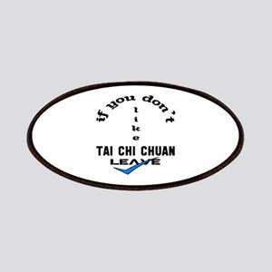 If you don't like Tai Chi Chuan Leave ! Patch