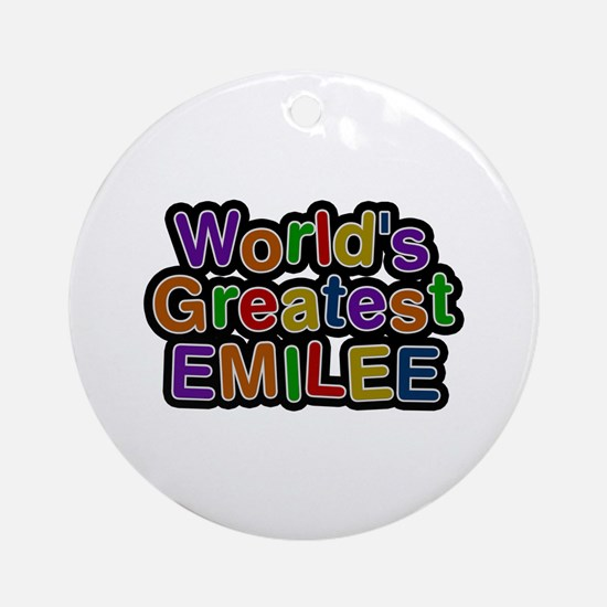 World's Greatest Emilee Round Ornament