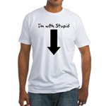 I'm With Stupid Fitted T-Shirt
