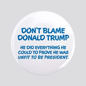 Don't Blame Trump Button