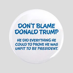 Don't Blame Trump Button