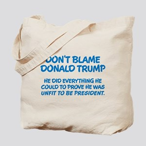 Don't Blame Trump Tote Bag