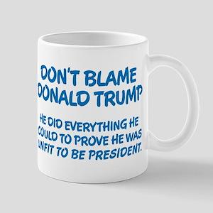Don't Blame Trump Mug