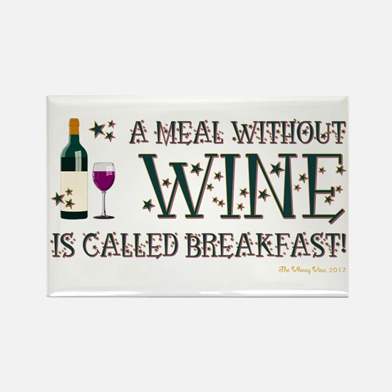 A MEAL WITHOUT WINE... Rectangle Magnet