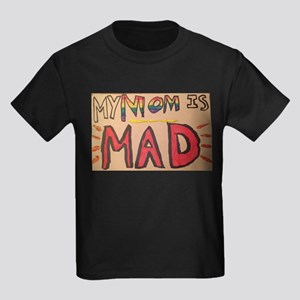 My Mom Is MAD T-Shirt