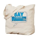 Say What Tote Bag