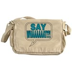 Say What Messenger Bag