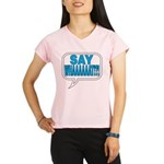 Say What Performance Dry T-Shirt