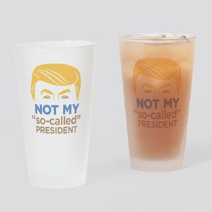 Not My So Called President Drinking Glass