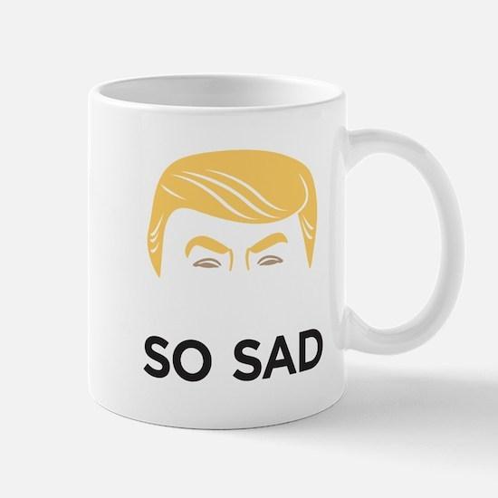 So Sad TRUMP Mugs