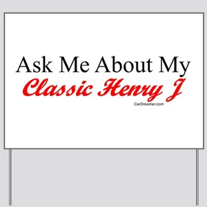 """""""Ask About My Henry J"""" Yard Sign"""