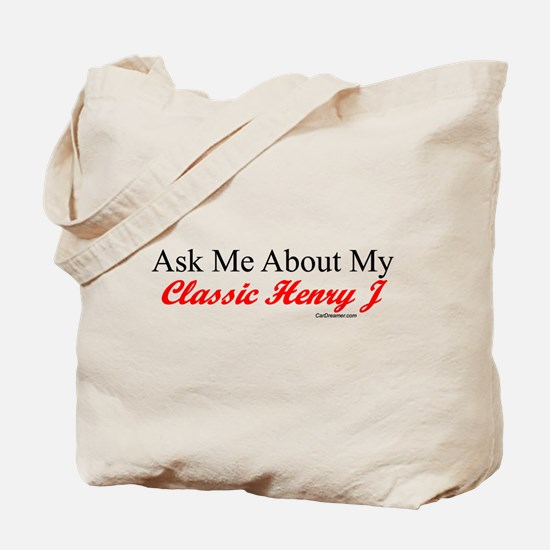 """""""Ask About My Henry J"""" Tote Bag"""