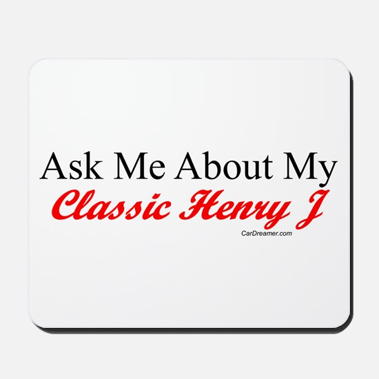 """Ask About My Henry J"" Mousepad"