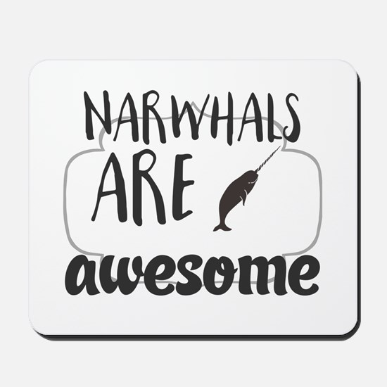 Narwhals are awesome Mousepad