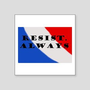 Resist Always Sticker