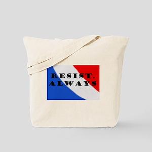 Resist Always Tote Bag