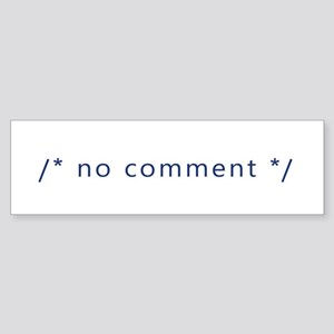 A Coder with No Comment Bumper Sticker