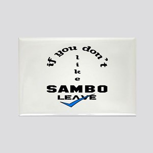If you don't like Sambo Leave ! Rectangle Magnet