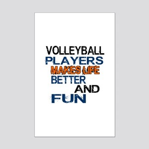 Volleyball Players Makes Life Be Mini Poster Print