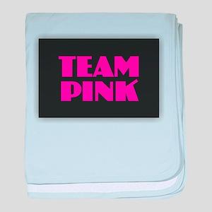 Team Pink baby blanket