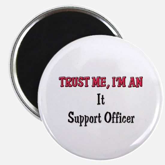 Trust Me I'm an It Support Officer Magnet