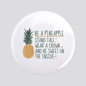 """Be A Pineapple 3.5"""" Button"""